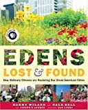 Edens Lost & Found: How Ordinary Citizens Are Restoring Our Great American Cities