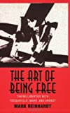 The Art of Being Free: Taking Liberties with Tocqueville, Marx, and Arendt (Contestations) (0801484243) by Mark Reinhardt
