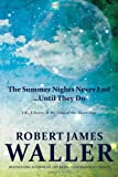 img - for The Summer Nights Never End...Until They Do: Life, Liberty, and the Lure of the Short-Run book / textbook / text book