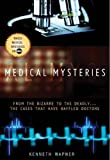 img - for Medical Mysteries: From the Bizarre to the Deadly . . . The Cases That Have Baffled Doctors book / textbook / text book