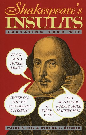 Shakespeare&#39;s Insults: Educating Your Wit