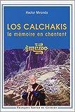 echange, troc Hector Miranda, Ana-Maria Miranda - Los Calchakis : La mémoire en chantant