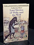 Last Stories of Polly and the Wolf (Galaxy Children's Large Print Books) (0745130925) by Storr, Catherine