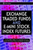 Exchange traded funds and e-mini stock index futures
