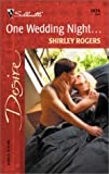 One Wedding Night... (Silhouette Desire) (0373764340) by Rogers, Shirley