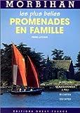 echange, troc Pierre Lapointe - Morbihan : Les Plus Belles promenades en famille