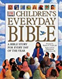 Children's Everyday Bible: A Bible Story for Every Day of the Year (0751335436) by Chancellor, Deborah