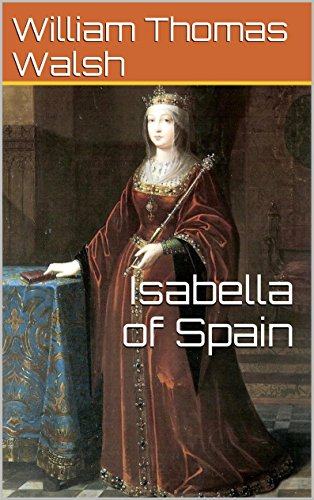 Isabella of Spain: (Illustrated)