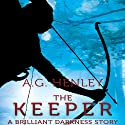 The Keeper: A Brilliant Darkness Story (       UNABRIDGED) by A. G. Henley Narrated by Thomas Stephen Jr.