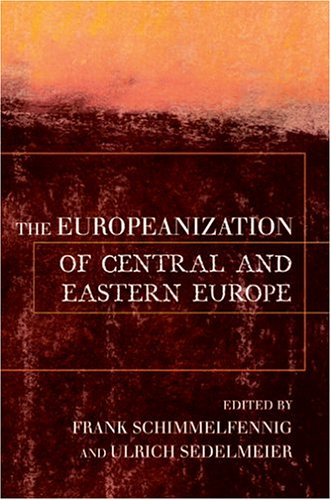 The Europeanization of Central and Eastern Europe (Cornell Studies in Political Economy)