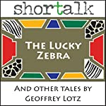 Tales from the Nyala Tree: The Lucky Zebra and Other Tales | Geoffrey Lotz