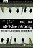 Definitive Guide to Direct & Interactive Marketing: How to Select, Reach & Retain the Right Customers (0273675206) by Stone, Merlin