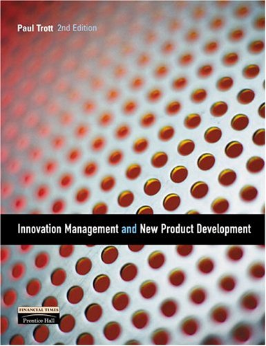 Innovation Management and New Product Development (2nd Edition), by Paul Trott