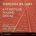 A Streetcar Named Desire (Dramatized)  by Tennessee Williams Narrated by Rosemary Harris, James Farentino