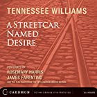 A Streetcar Named Desire (Dramatized)  von Tennessee Williams Gesprochen von: Rosemary Harris, James Farentino