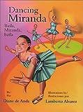 Dancing Miranda / Baila, Miranda, baila (Pinata Bilingual Picture Books)