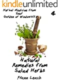 Natural Remedies from Salad Herbs (Herbal Medicine from Your Garden or Windowsill Book 4)