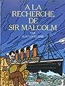 À la recherche de Sir Malcolm