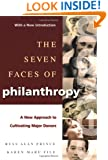 The Seven Faces of Philanthropy: A New Approach to Cultivating Major Donors (Jossey-Bass Nonprofit & Public Management Series)