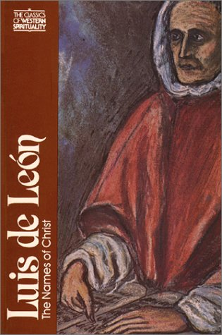 Luis de León: The Names of Christ (Classics of Western Spirituality), MANUEL DURAN