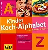 Kinder - Koch - Alphabet. Infos + Rezepte = Kochspaß. (3774249164) by Cramm, Dagmar von