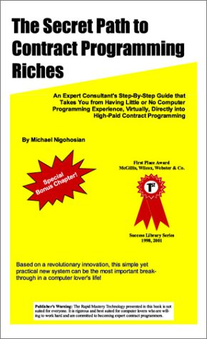The Secret Path to Contract Programming Riches: An Expert Consultant's Step-by-Step Guide That Takes You from Having Lit