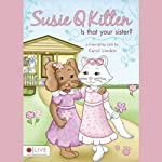 Susie Q Kitten, Is That Your Sister? | Carol Linden