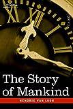 The Story of Mankind by Hendrik Willem van Loon