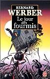 echange, troc Bernard Werber - Le jour des fourmis