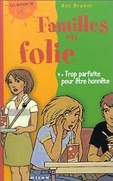 Familles en folie, tome 4 : Trop parfaite pour être honnête