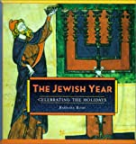 Jewish Year: Celebrating the Holidays (158479030X) by Rush, Barbara