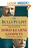 The Bully Pulpit: Theodore Roosevelt, William Howard Taft, and the Golden Age of Journalism (Wheeler Publishing Large Print Hardcover)