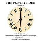 The Poetry Hour, Volume 6: Time for the Soul Hörbuch von Rabindranath Tagore, George Eliot, Arthur Conan Doyle Gesprochen von: Ghizela Rowe, Richard Mitchley