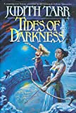 Tides of Darkness (0312876157) by Tarr, Judith