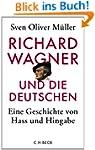 Richard Wagner und die Deutschen: Ein...