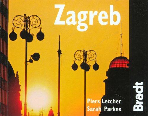 Zagreb: The Bradt City Guide (Bradt Mini Guide)