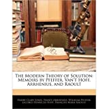 [( The Modern Theory of Solution: Memoirs by Pfeffer, Van't Hoff, Arrhenius, and Raoult )] [by: Harry Clary Jones...