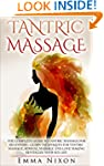 Tantric Massage: The Complete Guide T...