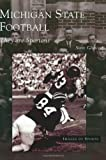 img - for Michigan State Football: They Are Spartans (MI) (Images of Sports) book / textbook / text book
