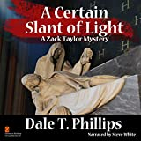 A Certain Slant of Light: The Zack Taylor Mysteries, Volume 4