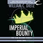 Imperial Bounty: Sam McCade, Book 2 (       UNABRIDGED) by William C. Dietz Narrated by Bill Quinn