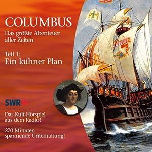 Ein kühner Plan (Columbus 1) Hörspiel
