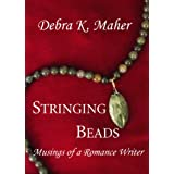Stringing Beads - Musings of a Romance Writer ~ Debra K. Maher