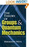 The Theory of Groups and Quantum Mechanics (Dover Books on Mathematics)