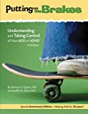 img - for Putting on the Brakes: Understanding and Taking Control of Your Add or ADHD book / textbook / text book