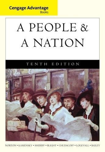 Cengage Advantage Books: A People and a Nation: A History of the United States, Norton, Mary Beth; Kamensky, Jane; Sheriff, Carol; Blight, David W.; Chudacoff, Howard