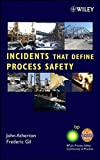 img - for Incidents That Define Process Safety book / textbook / text book