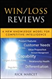 img - for Win/Loss Reviews: A New Knowledge Model for Competitive Intelligence (Microsoft Executive Leadership Series) book / textbook / text book