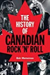 The History of Canadian Rock 'n' Roll