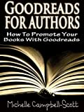 Goodreads For Authors: How To Use Goodreads To Promote Your Books